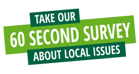 Take our 60 Second Survey and tell us about issues in your area